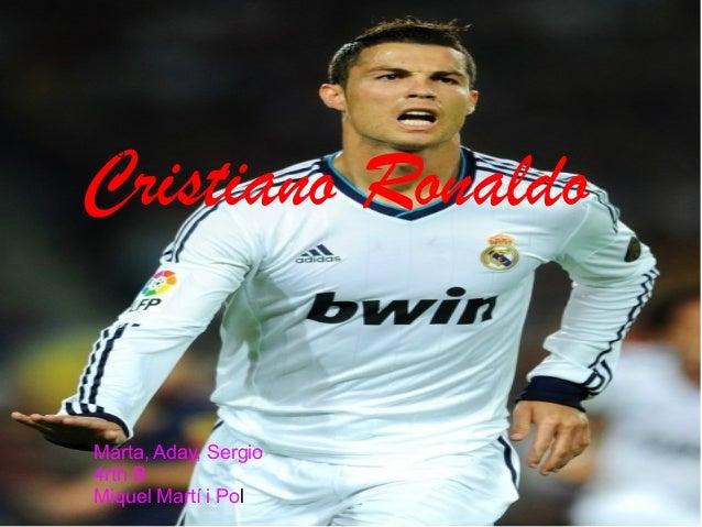 Cristiano Ronaldo  oMarta, Aday, Sergio4rth BMiquel Martí i Pol