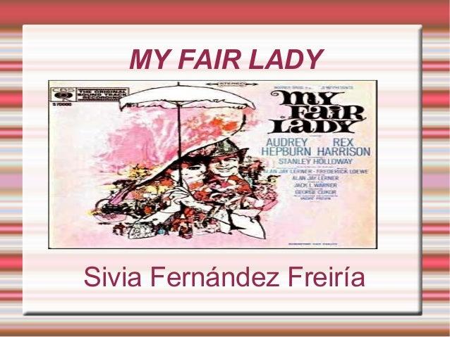 MY FAIR LADY Sivia Fernández Freiría