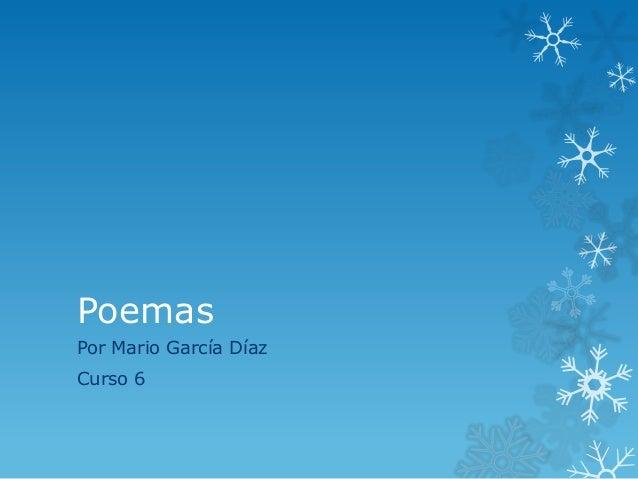 Poemas Por Mario García Díaz Curso 6