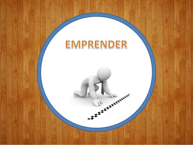 ESPIRITU EMPRENDEDOR ENFOQUE EMPRESARIAL Slide 3