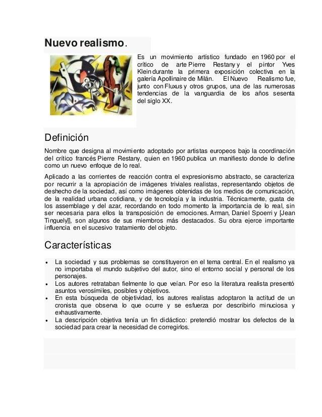 Nuevo realismo. Es un movimiento artístico fundado en 1960 por el crítico de arte Pierre Restany y el pintor Yves Klein du...