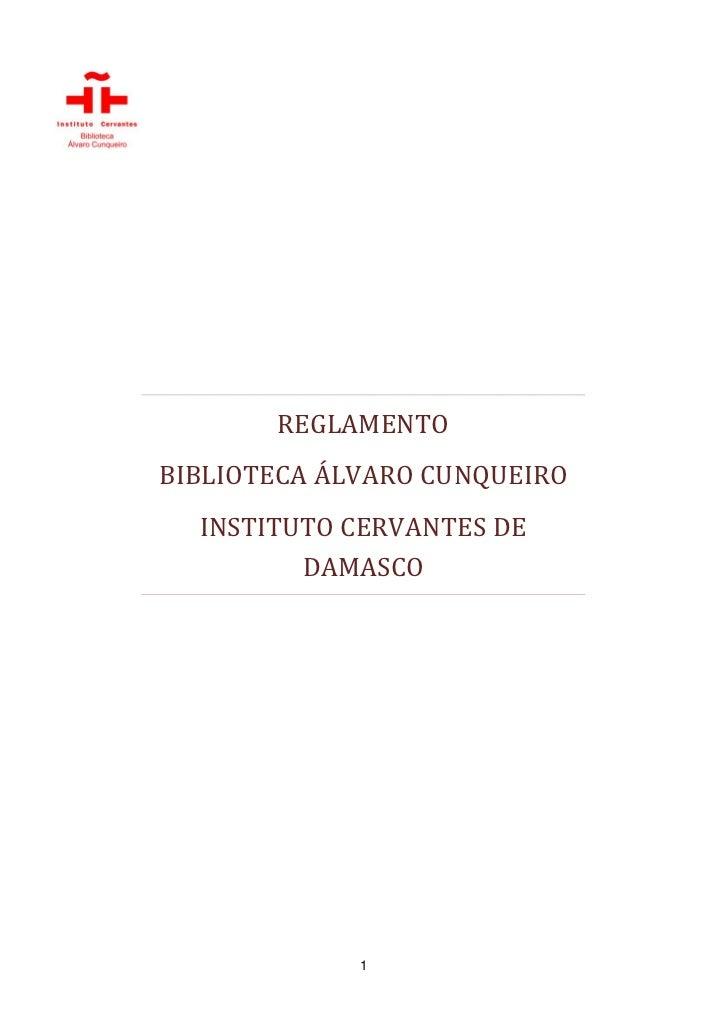 REGLAMENTOBIBLIOTECA ÁLVARO CUNQUEIRO  INSTITUTO CERVANTES DE         DAMASCO             1