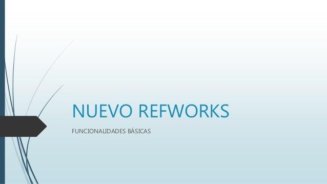 NUEVO REFWORKS FUNCIONALIDADES BÁSICAS