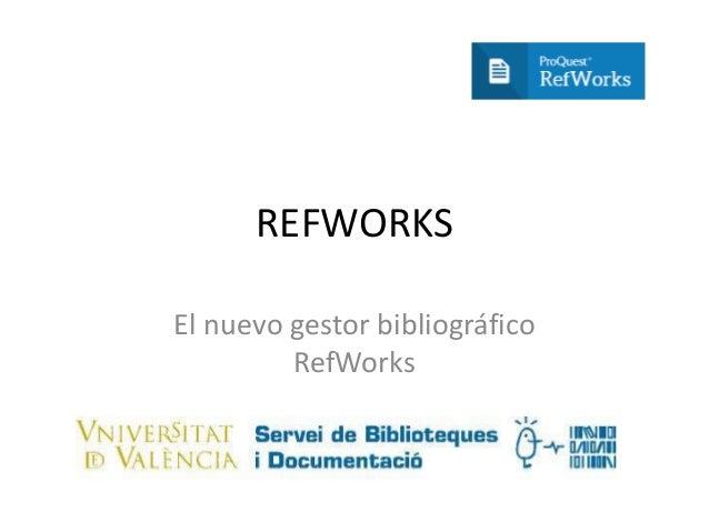 REFWORKS El nuevo gestor bibliográfico RefWorks