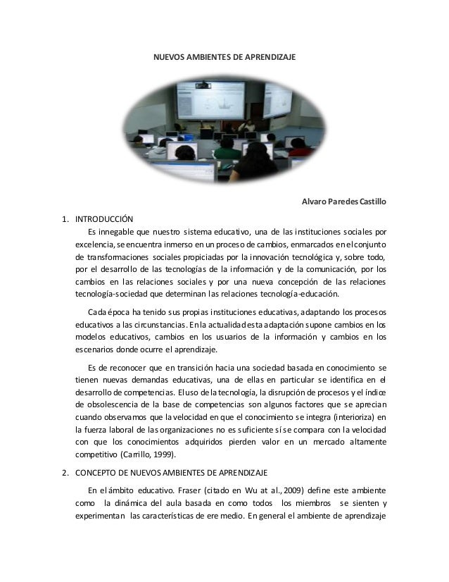 NUEVOS AMBIENTES DE APRENDIZAJE Alvaro Paredes Castillo 1. INTRODUCCIÓN Es innegable que nuestro sistema educativo, una de...