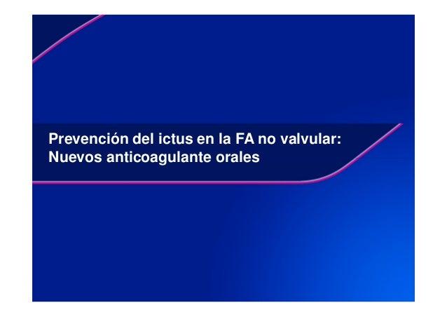 Prevención del ictus en la FA no valvular: Nuevos anticoagulante orales