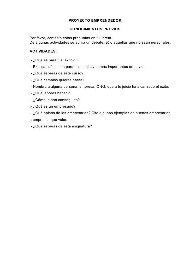 PROYECTO EMPRENDEDOR                        CONOCIMIENTOS PREVIOSPor favor, contesta estas preguntas en tu libreta.De algu...