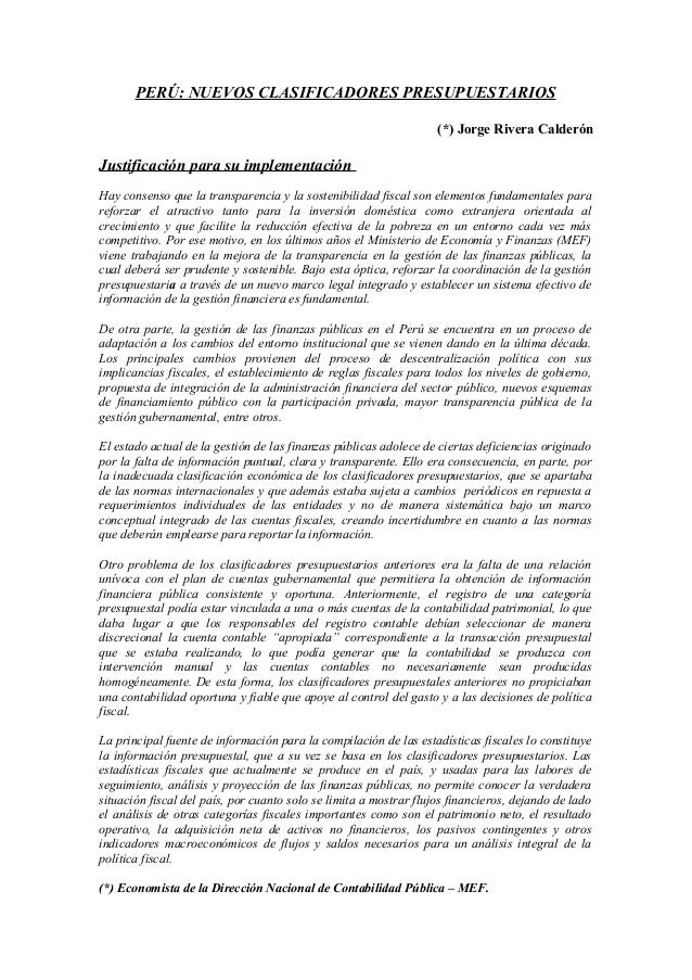 PERÚ: NUEVOS CLASIFICADORES PRESUPUESTARIOS (*) Jorge Rivera Calderón Justificación para su implementación Hay consenso qu...