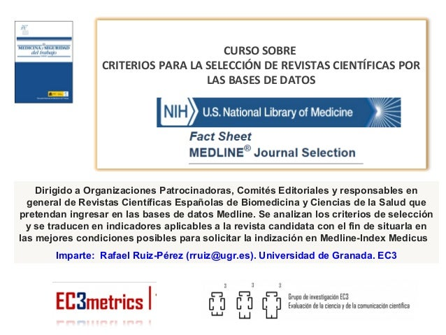 Dirigido a Organizaciones Patrocinadoras, Comités Editoriales y responsables en general de Revistas Científicas Españolas ...