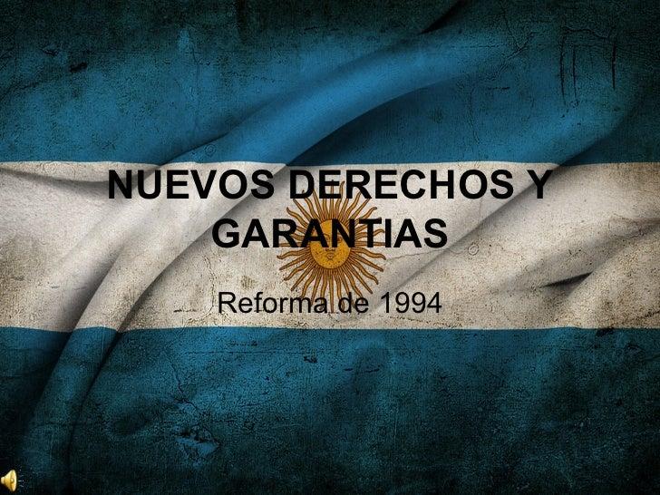 NUEVOS DERECHOS Y    GARANTIAS    Reforma de 1994