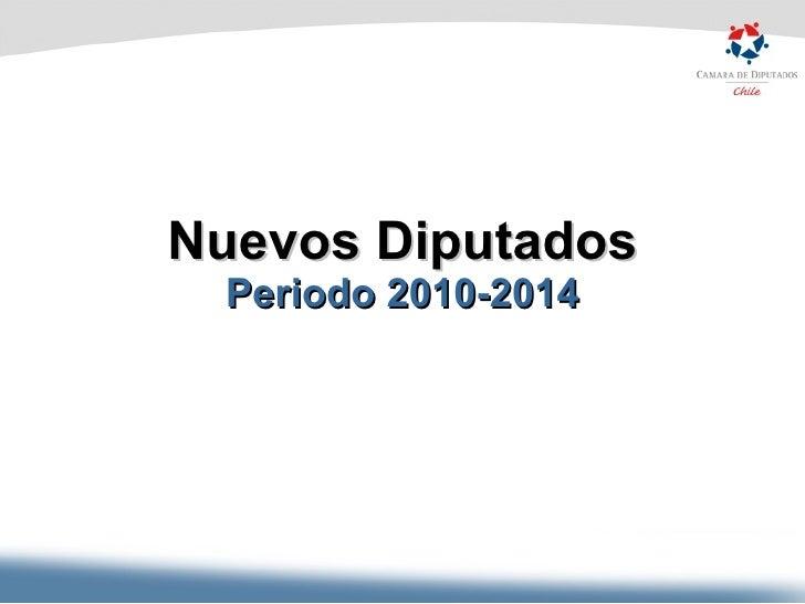 Nuevos Diputados Periodo 2010-2014