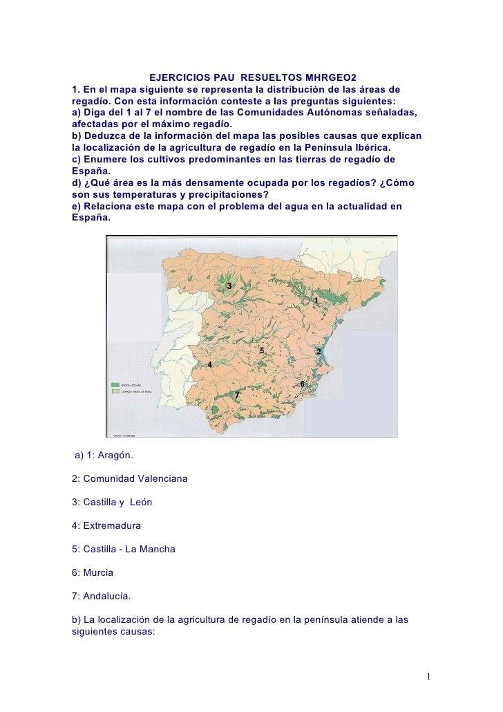 EJERCICIOS PAU RESUELTOS MHRGEO21. En el mapa siguiente se representa la distribución de las áreas deregadío. Con esta inf...