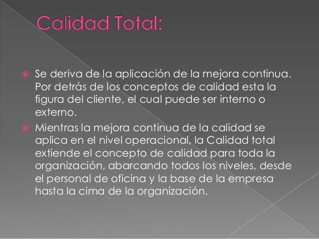    1- Satisfacción del cliente   2- Delegación   3- Gerencia   4- Mejora continua   5- Desarrollo de las personas   ...