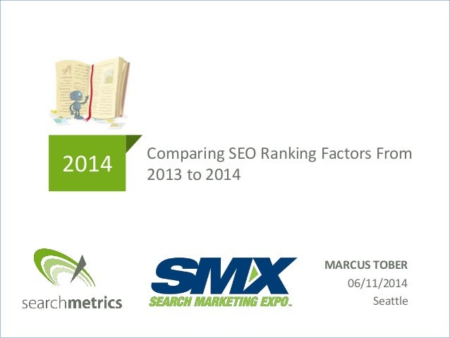 Comparing SEO Ranking Factors From 2013 to 20142014 MARCUS TOBER 06/11/2014 Seattle