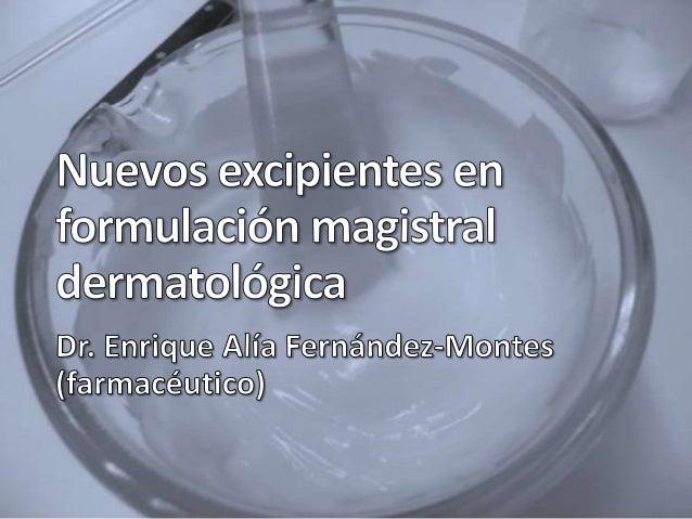 Emulsión o/w con tensioactivos glucídicosMínima irritación, alta toleranciaAlta compatibilidad con PAGran aceptación pacie...