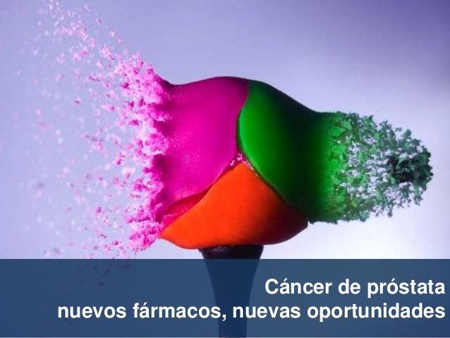 Cáncer de próstatanuevos fármacos, nuevas oportunidades