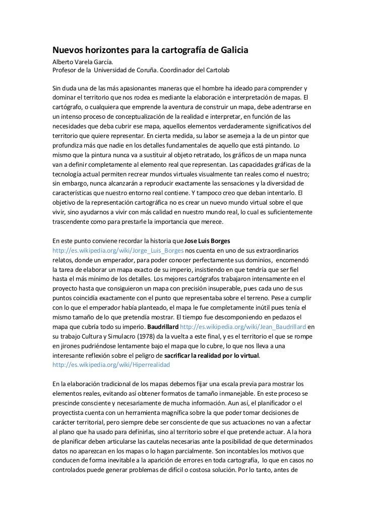 Nuevos horizontes para la cartografía de GaliciaAlberto Varela García.Profesor de la Universidad de Coruña. Coordinador de...