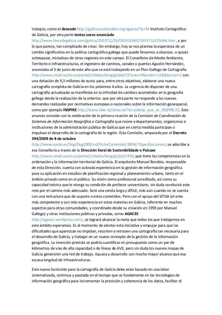 trabajos, como el deseado http://galiciasustentable.org/agaces/?p=94 Instituto Cartográficode Galicia, por otra parte tant...