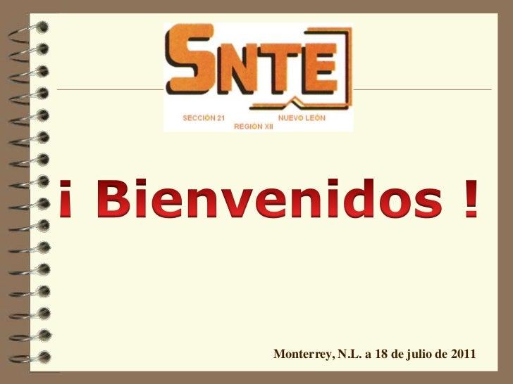 ¡ Bienvenidos !<br />Monterrey, N.L. a 18 de julio de 2011<br />
