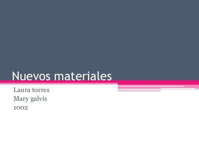 Nuevos materiales Laura torres Mary galvis 1002