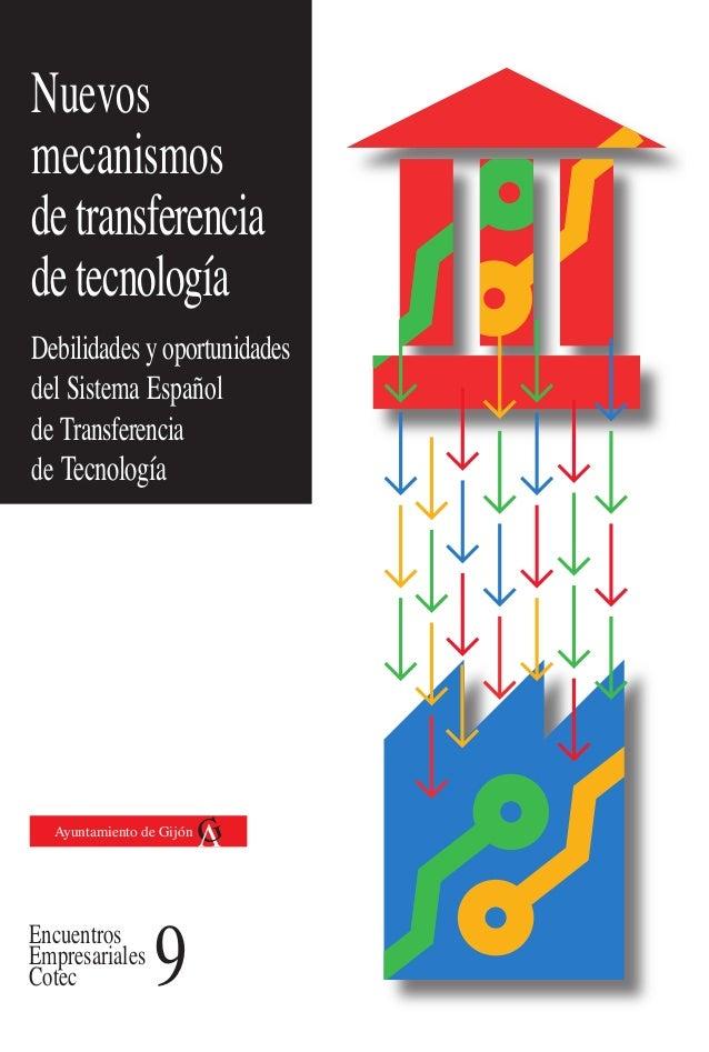 Nuevos mecanismos detransferencia detecnología Debilidades y oportunidades del Sistema Español de Transferencia de Tecnolo...