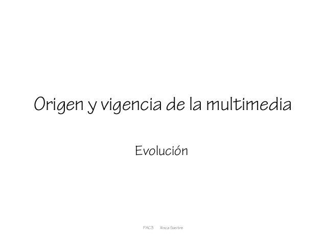 Origen y vigencia de la multimedia Evolución PAC3 Xisca Sastre