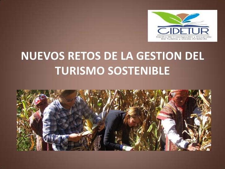 NUEVOS RETOS DE LA GESTION DEL TURISMO SOSTENIBLE<br />