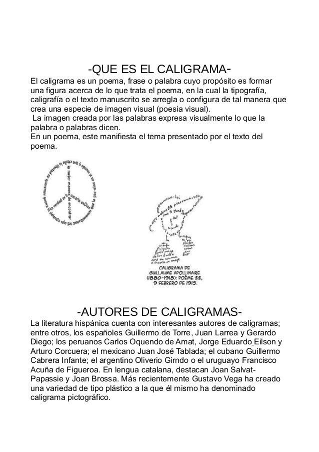 -QUE ES EL CALIGRAMA-El caligrama es un poema, frase o palabra cuyo propósito es formaruna figura acerca de lo que trata e...