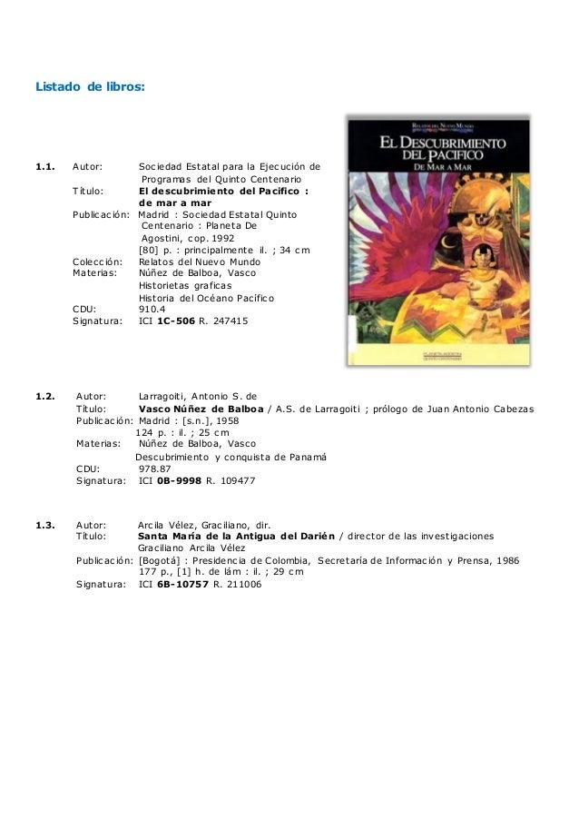 Listado de libros: 1.1. Autor: Sociedad Estatal para la Ejecución de Programas del Quinto Centenario Título: El descubrimi...