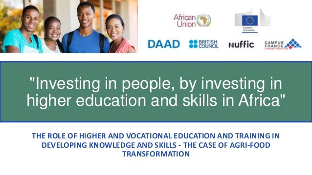 THE ROLE OF HIGHER AND VOCATIONAL EDUCATION AND TRAINING IN DEVELOPING KNOWLEDGE AND SKILLS - THE CASE OF AGRI-FOOD TRANSF...