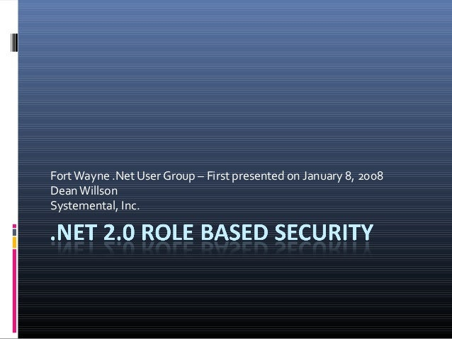 FortWayne .Net User Group – First presented on January 8, 2008 DeanWillson Systemental, Inc.