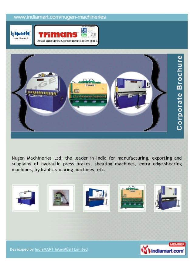 Nugen Machineries Ltd, the leader in India for manufacturing, exporting andsupplying of hydraulic press brakes, shearing m...