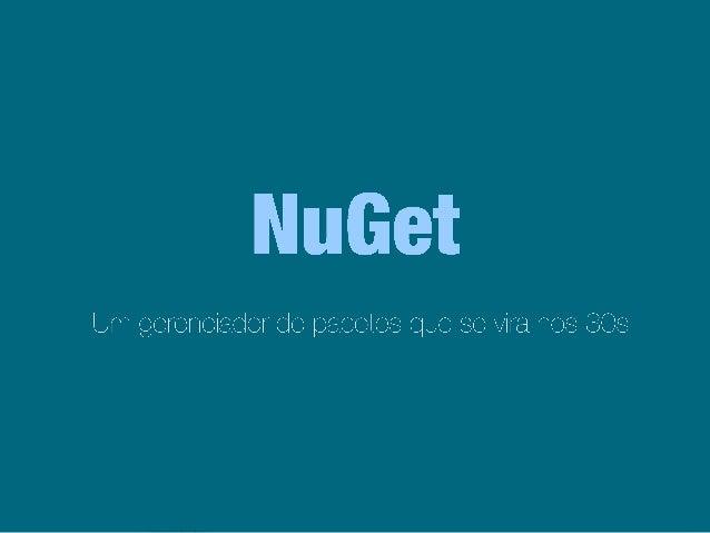 NuGet - Um gerenciador de pacotes que se vira nos 30s