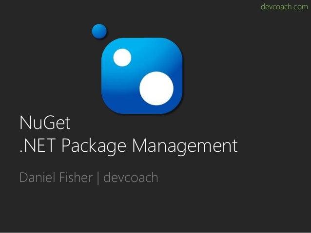 devcoach.com NuGet .NET Package Management Daniel Fisher   devcoach