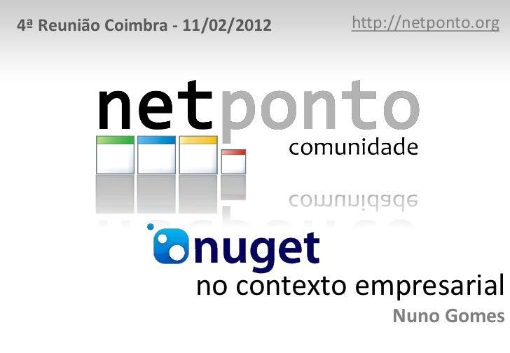 4ª Reunião Coimbra - 11/02/2012   http://netponto.org                     no contexto empresarial                         ...