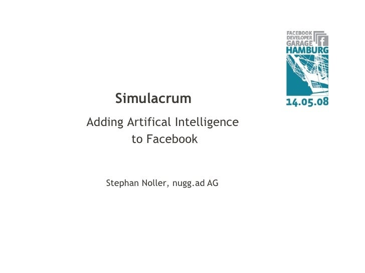 Adding Artifical Intelligence  to Facebook Simulacrum Stephan Noller, nugg.ad   AG
