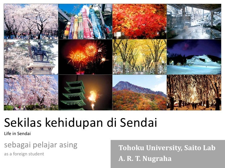 Sekilas kehidupan di SendaiLife in Sendai<br />sebagai pelajar asing<br />as a foreign student<br />Tohoku University, Sai...
