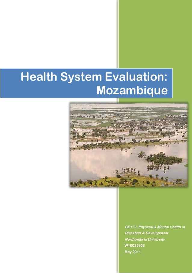 Health System Evaluation:            Mozambique                 GE172: Physical & Mental Health in                 Disaste...