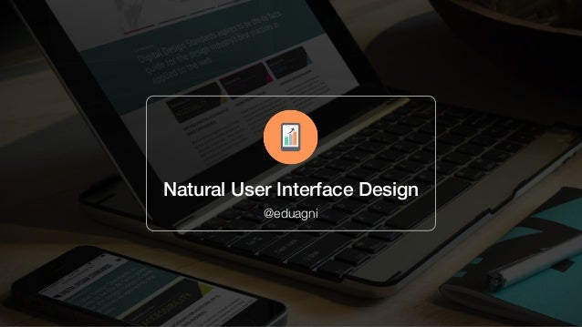 Natural User Interface Design @eduagni