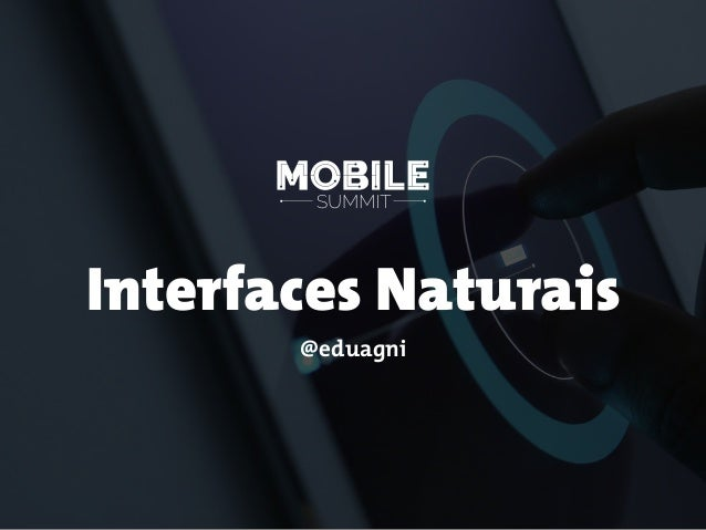 Interfaces Naturais @eduagni