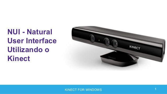 KINECT FOR WINDOWS NUI - Natural User Interface Utilizando o Kinect 1
