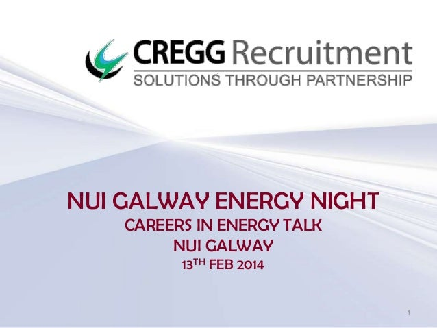 NUI GALWAY ENERGY NIGHT CAREERS IN ENERGY TALK NUI GALWAY 13TH FEB 2014  1