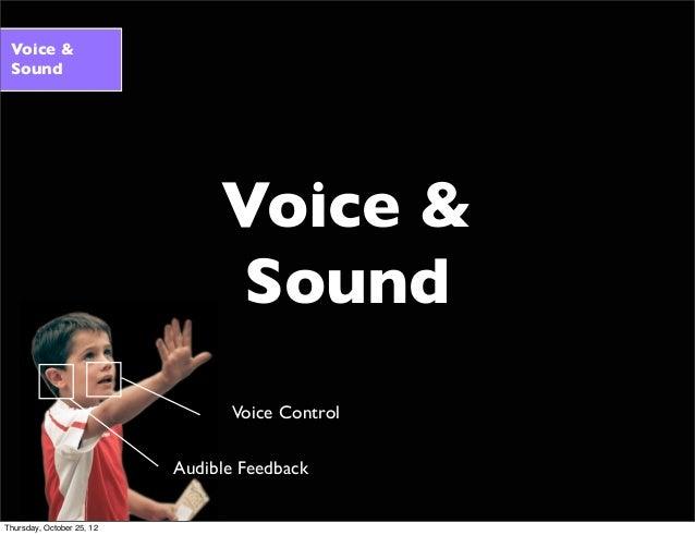 Voice & Sound Voice & Sound Audible Feedback Voice Control Thursday, October 25, 12