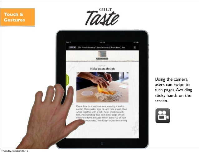 Using the camera users can swipe to turn pages.Avoiding sticky hands on the screen. Touch & Gestures Thursday, October 25,...