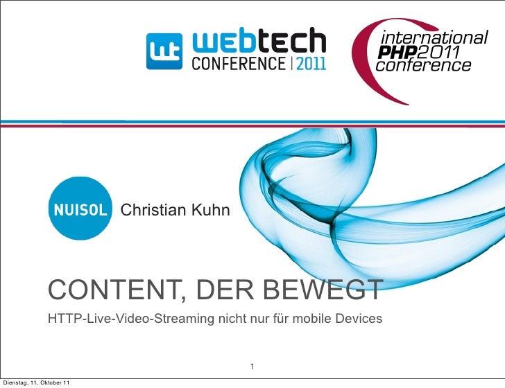 Christian Kuhn               CONTENT, DER BEWEGT               HTTP-Live-Video-Streaming nicht nur für mobile Devices     ...