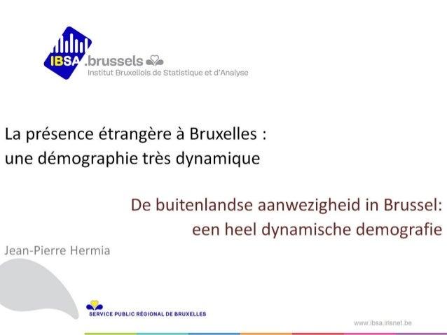 Nuit du Savoir 2015/ Dynamique démographique des présences étrangères à Bruxelles –  Nacht van de kennis 2015/ Dynamiek va...