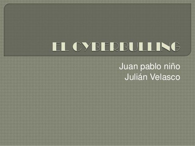 Juan pablo niñoJulián Velasco