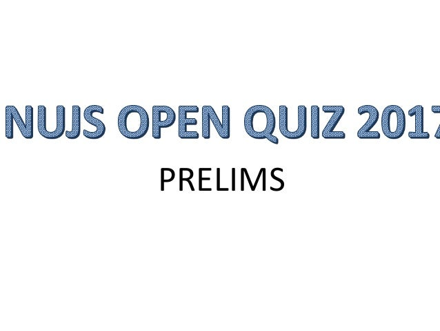 NUJS Open Quiz 2017 Prelims Questions With Answers