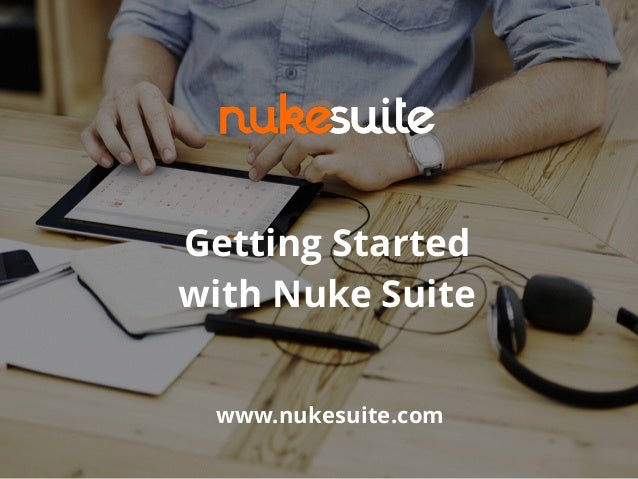 Getting Started with Nuke Suite www.nukesuite.com