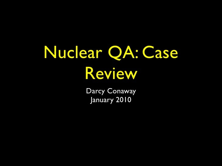 Nuke Qa Case Review 2010 Ppt